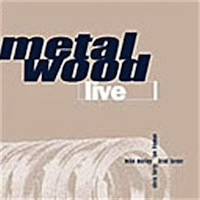 Metalwood Live
